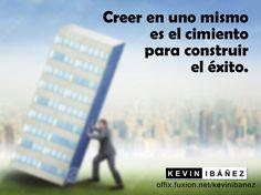 creer en uno mismo es el cimiento para construir el éxito