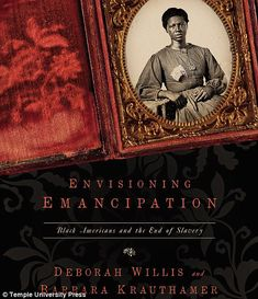 'Envisioning Emancipation'... Picturing freedom: How former slaves used photography to imagine & create their new lives after Emancipation. Subsequently, the book shows how photography was central in the war against slavery, racism & segregation.      Read more: http://www.dailymail.co.uk/news/article-2252946/Picturing-freedom-How-slaves-used-photography-imagine-create-new-lives-Emancipation.html#ixzz2N7huYyCa