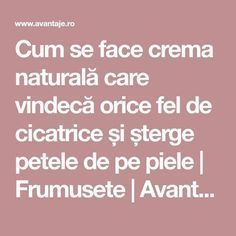 Cum se face crema naturală care vindecă orice fel de cicatrice și șterge pet… How to make a natural cream that heals scars and wipes the skin Beauty Natural Treatments, Natural Remedies, Beauty Skin, Health And Beauty, Face Skin Care, Healthy Tips, Good Skin, Face And Body, Skin Care Tips