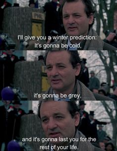 If there's one movie that I can quote the entirety of it to you if I needed to, it would be Groundhog day. <3