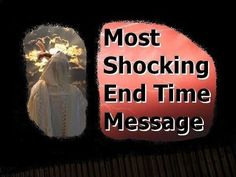 ▶ Most Shocking End Time Message - YouTube 3:15 be ready, only 8 made it out of the flood, how many today believe they will make it?