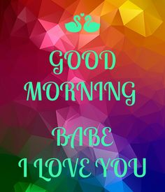 Good Morning Babe Images, Messages, Wishes, DP Status Good Morning Love Messages, Good Morning Quotes For Him, Good Morning Funny, Good Morning Sunshine, Good Night Quotes, Good Morning Good Night, Good Morning Wishes, Morning Gif, Morning Images