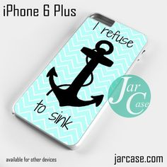 Refuse to sink chevon anchor Phone case for iPhone 6 Plus and other iPhone devices