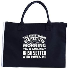 First Thing I See Is A Smiling Irish Setter Who Loves Me  Tote Bag * Want additional info? Click on the image. #XmasStorageOrganization