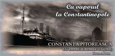 Constanţa de odinioară...: CU VAPORUL LA CONSTANTINOPOLE - Reconstituire - Io... Movies, Movie Posters, Art, Art Background, Films, Film Poster, Kunst, Cinema, Movie