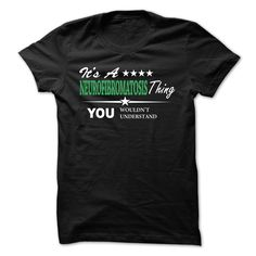 Its a Neurofibromatosis thing T Shirt, Hoodie, Sweatshirt
