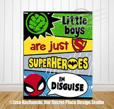 Little Boys Are Just Superheroes In Disguise Superhero Wall Art Decor Signs For Room