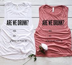 Are We Drunk Muscle Tank Bestie drinking shirts, funny drinking shirts, bachelorette shirts. This comfortable muscle tank is soft and flowy with low cut armholes for a relaxed look. Vinyl Shirts, Mom Shirts, Cute Shirts, Shirts For Girls, Funny Shirts, Girls Weekend Shirts, Funny Tanks, Summer Shirts, Best Friend T Shirts