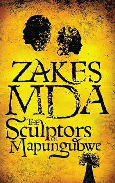 Great book from Zakes MDA . The Sculptors of Mapungubwe Books To Read, My Books, Political Economy, Book Challenge, Great Books, Reading Lists, Short Stories, Novels, Author