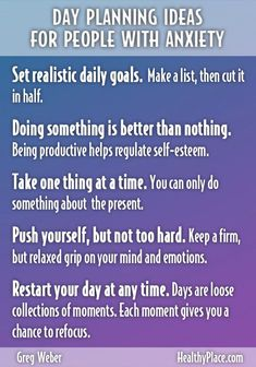 """""""Getting through the day with anxiety disorder requires good planning. Read my tips on how I effectively plan my day around anxiety."""" http://www.HealthyPlace.com"""