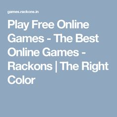 Play Free Online Games - The Best Online Games - Rackons | The Right Color