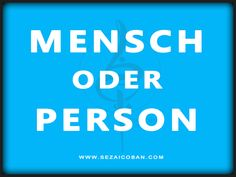 Mensch oder Person?