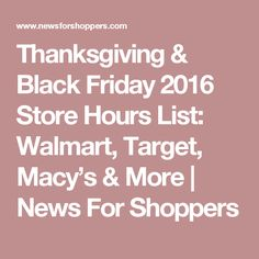 Thanksgiving & Black Friday 2016 Store Hours List: Walmart, Target, Macy's & More | News For Shoppers