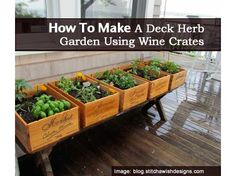 How To Make A Deck Herb Garden Using Wine Crates