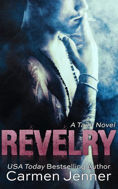 Smut Fanatics: Revelry (Taint By Carmen Jenner Release Day Blitz & Giveaway! Book Show, Book 1, The Book, Books 2016, New Books, Books To Read, Take Her Clothes Off, Romance Books, Bestselling Author