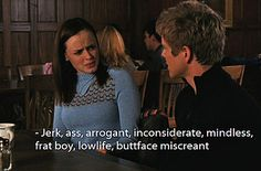 OK, yes he was kind of a jerk. | 22 Reasons Rory Should Have Stuck With Logan