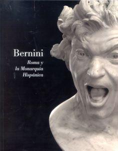 Bernini : Roma y la monarquía hispánica / edición a cargo de Delfín Rodríguez Ruiz.-- Madrid : Museo Nacional del Prado, 2014.