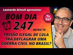 Bom dia 247 (6/4/18) – Prisão ilegal de Lula abrirá uma guerra civil no ...