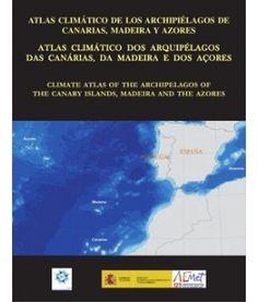 Atlas Climático dos Arquipélagos das Canárias, Madeira e Açores - normais climatológicas de 1971 a 2000 (IM 2011) Geography, Wood, Books, Wilderness