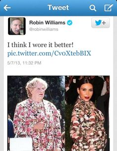 Robin Williams chimes in on who wore it better? - Imgur