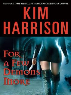 For a Few Demons More by Kim Harrison (Bilbary Town Library: Good for Readers, Good for Libraries)