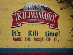 It's Kili Time! Make the Most of It. Beer Labels, Kilimanjaro, Gaston, Tanzania, African, How To Make, Travel, Trips, Traveling