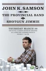 JCL Productions presents: John K. Samson & The Provincial Band with Shotgun Jimmie at Royal Alberta Museum Theatre, Edmonton AB. 7:00 pm, March 29 2012. #yegmusic