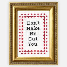 Don't Make Me Cut You -  Cross-Stitch Kit, $20, now featured on Fab.