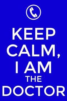 Keep calm, I am the doctor