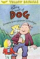 A Funny Sort of Dog (Yellow Banana Books) on TheBookSeekers.