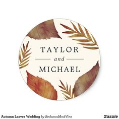 Autumn Leaves Wedding Classic Round Sticker - elegant gifts gift ideas custom presents Cool Stickers, Round Stickers, Custom Stickers, Autumn Wedding, Elegant Wedding, Fun Wedding Invitations, Invites, Wedding Stickers, Botanical Wedding