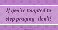 If you're tempted to stop praying during infertility - don't! | AmateurNester.com