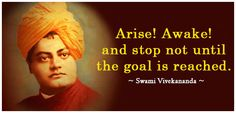 12th January, Swami Vivekananda Jayanti  Arise, awake, stop not until your goal is achieved!