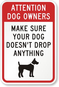 Attention Dog Owners Sign