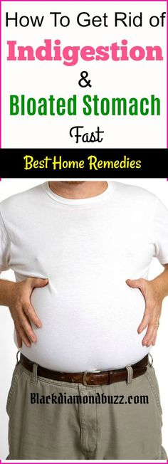 Best Indigestion Home Remedies - How to get rid of indigestion and bloated stomach fast.These home remedies will make you gas and bloat go way and cure indigestion at home