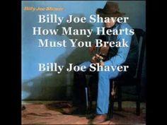 Billy Joe Shaver ~ How Many Hearts Must You Break