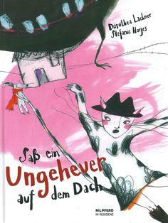 Saß ein Ungeheuer auf dem Dach von Dorothea Lachner (Text) und Stefanie Harjes (Illustrationen)
