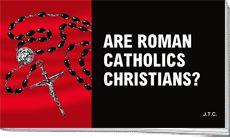 English - Are Roman Catholics Christians?