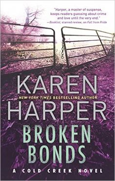 Broken Bonds: A thrilling romantic suspense novel (Cold Creek) by Karen Harper 0778317358 9780778317357 Book 1, The Book, Cold Creek, Controversial Topics, Mystery Novels, Book Nooks, Book Lists, Bestselling Author, Books To Read