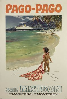 Pago Pago Sail Matson Mariposa - Monterey original American vintage travel poster from 1955 by L. Macouillard.