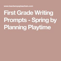 spring writing prompts first grade Spring is in the air today i have some spring writing prompts that great for kindergarten, first or second grade i modified the writing prompts so that they can be used for several different levels.