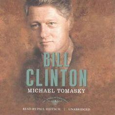 Bill Clinton: The 42nd President, 1993-2001