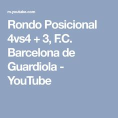 Rondo Posicional 4vs4 + 3, F.C. Barcelona de Guardiola - YouTube