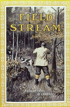 Field & Stream Cover Gallery: 43 Hunting Classics, From 1899 to 1928 Hunting Magazines, Fishing Magazines, Old Magazines, Vintage Advertisements, Vintage Ads, Vintage Posters, Wild Bull, Canadian Forest, Hunting Art