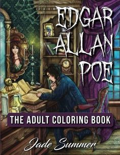 Edgar Allan Poe An Adult Coloring Book with Literary Horror Scenes Victorian Fashion Designs and Haunting Gothic Themes  2017 AMAZON BEST SELLING AUTHOR    This incredible  adult coloring book  by  best-selling artist  Jade Summer is the perfect way to  relieve stress  and  aid relaxation  while enjoying  beautiful and highly detailed  images. Each coloring page will transport you into a  world of your own  while your responsibilities will seem to fade away…     Use Any of Your Fav..