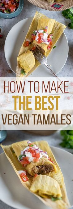 How To Make The BEST Vegan Tamales
