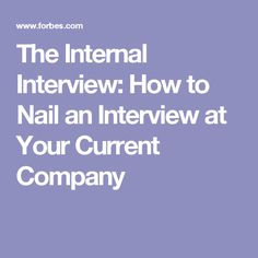 the internal interview how to nail an interview at your current company