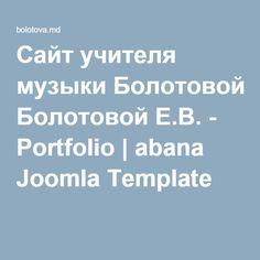 Сайт учителя музыки Болотовой Е.В. - Portfolio | abana Joomla Template