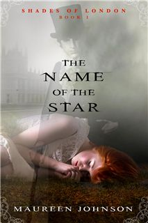 The Name of the Star - by Maureen Johnson
