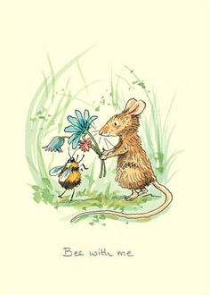 """Anita Jeram """"Bee with Me"""" Mouse offering flowers to a bee. Love the bee's legs."""